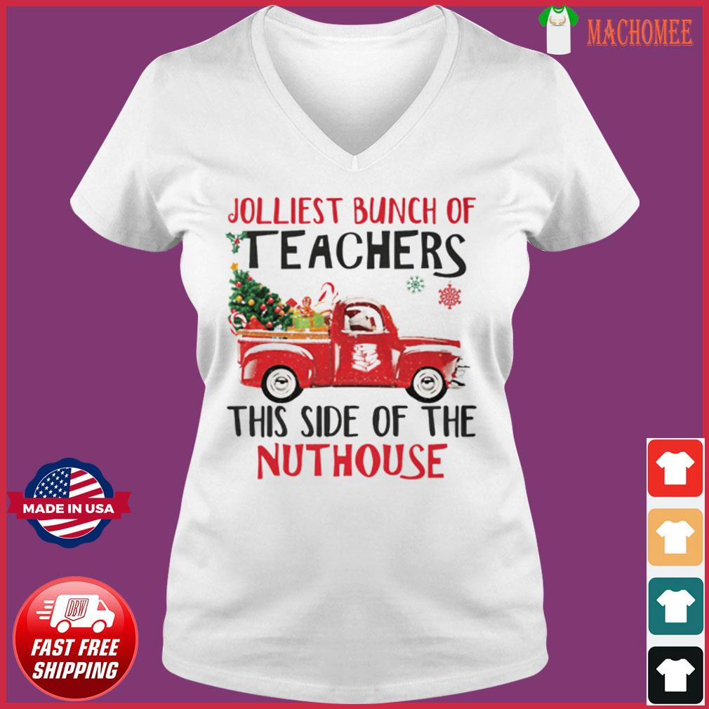 The Jolliest Bunch Of Teachers This Side Of The Nuthouse Sweats Ladies V-neck Tee