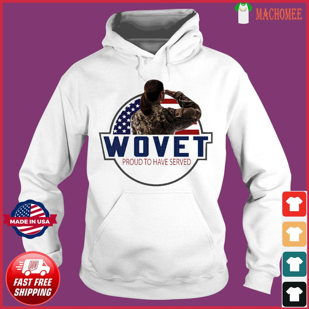 The Veteran Wovet Proud To Have Served American Flag Shirt Hoodie