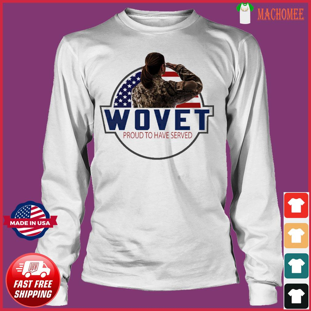 The Veteran Wovet Proud To Have Served American Flag Shirt Long Sleeve